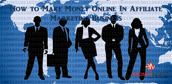 Make Money Online with Affiliate Marketing Business