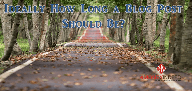 Ideally How Long a Blog Post Should Be?