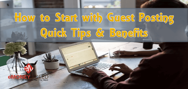 How to Start with Guest Posting Quick Tips & Benefits