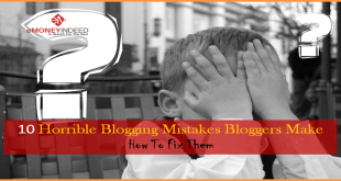 10 Horrible Blogging Mistakes Bloggers Make & How To Fix Them