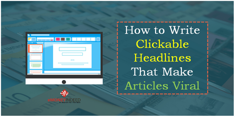 How to Write Clickable Headlines That Make Articles Viral