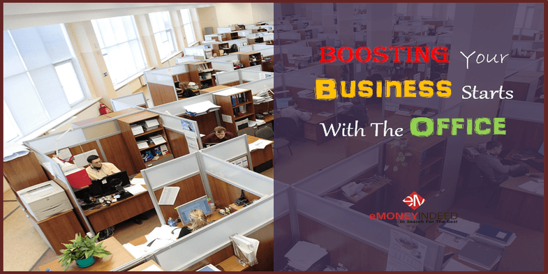 Boosting Your Business Starts With The Office
