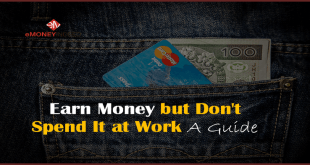 Earn Money but Don't Spend It at Work – A Guide