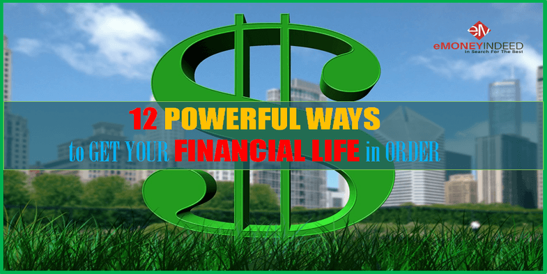 12 Powerful Ways to Get Your Financial Life in Order