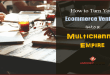 How to Turn Your Ecommerce Venture Into a Multichannel Empire