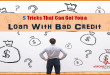 5 Tricks That Can Get You a Loan With Bad Credit