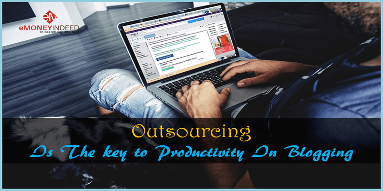 Outsourcing Is The key to Productivity In Blogging