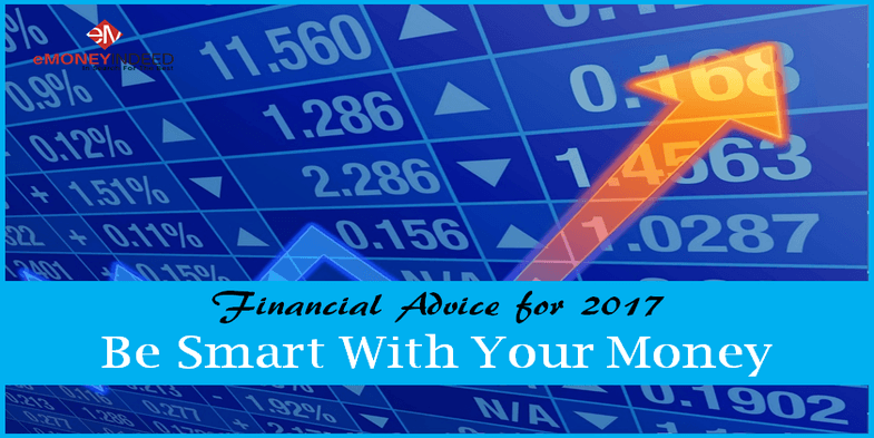 Financial Advice for 2017 – Be Smart With Your Money