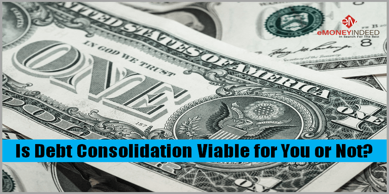 Is Debt Consolidation Viable for You or Not