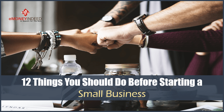 12 Things You Should Do Before Starting a Small Business