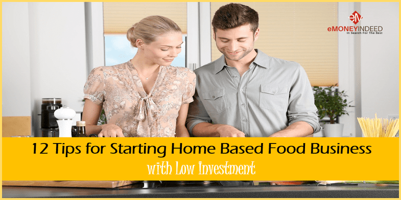 12 Tips for Starting Home Based Food Business with Low Investment