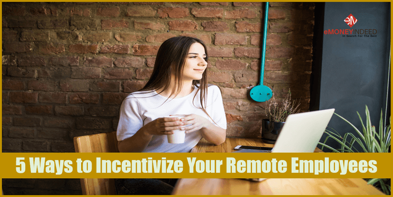 5 Ways to Incentivize Your Remote Employees