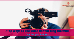 7 Top Ways To Use Video On Your Blog That Will Get People Talking