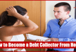 How to Become a Debt Collector From Home