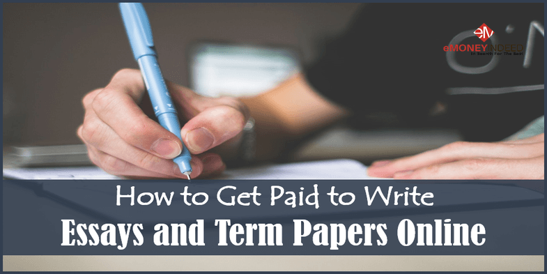 How to Get Paid to Write Essays and Term Papers Online