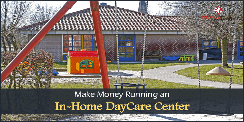 Make Money Running an In-Home DayCare Center