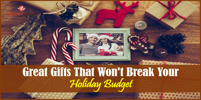 Great Gifts That Wont Break Your Holiday Budget