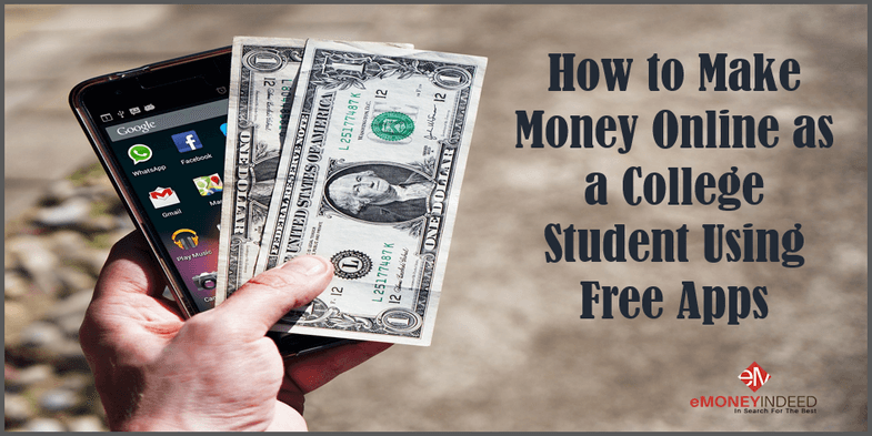 How to Make Money Online as a College Student Using Free Apps