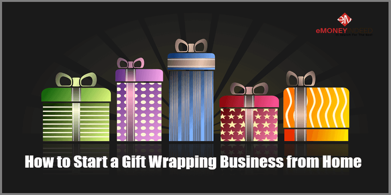 How to Start a Gift Wrapping Business from Home - eMoneyIndeed