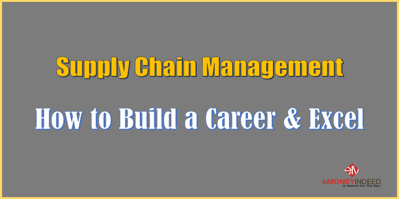 Supply Chain Management How To Build A Career & Excel