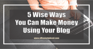 5 Wise Ways You Can Make Money Using Your Blog