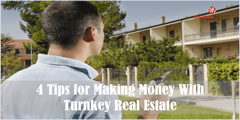 4 Tips for Making Money With Turnkey Real Estate