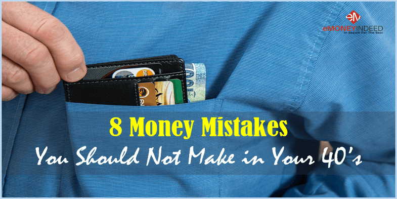 8 Money Mistakes You Should Not Make in Your 40s