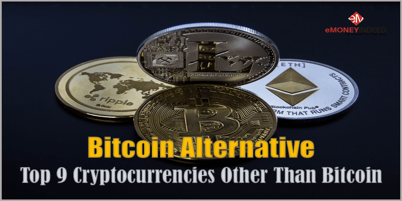 Bitcoin Alternative Top 9 Cryptocurrencies Other Than Bitcoin