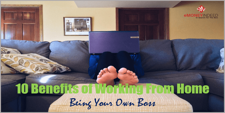 10 Benefits of Working From Home & Being Your Own Boss