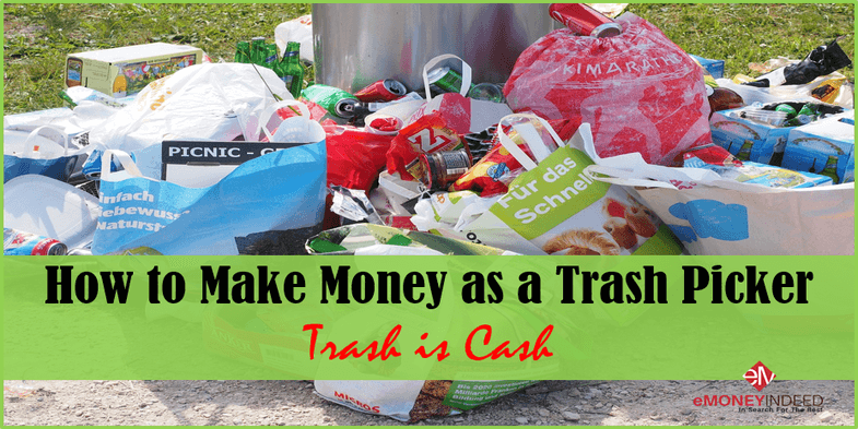 How to Make Money as a Trash Picker Garbage is Cash