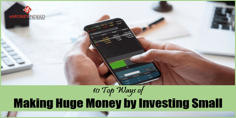 10 Ways to Invest Small Amounts of Money And Turn It Into a Large Amount of Money