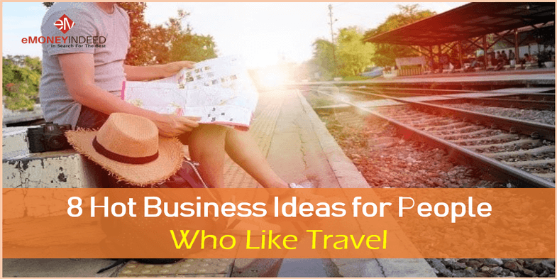 8 Hot Business Ideas for People Who Like Travel
