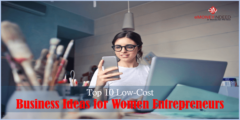 Top 10 Low-Cost Business Ideas for Women Entrepreneurs