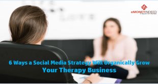 6 Ways a Social Media Strategy Will Organically Grow Your Therapy Business