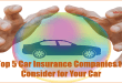 Top 5 Car Insurance Companies to Consider for Your Car