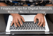 Financial Tips for Digital Nomads – Working Whilst Travelling