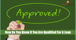 How Do You Know If You Are Qualified For A Loan
