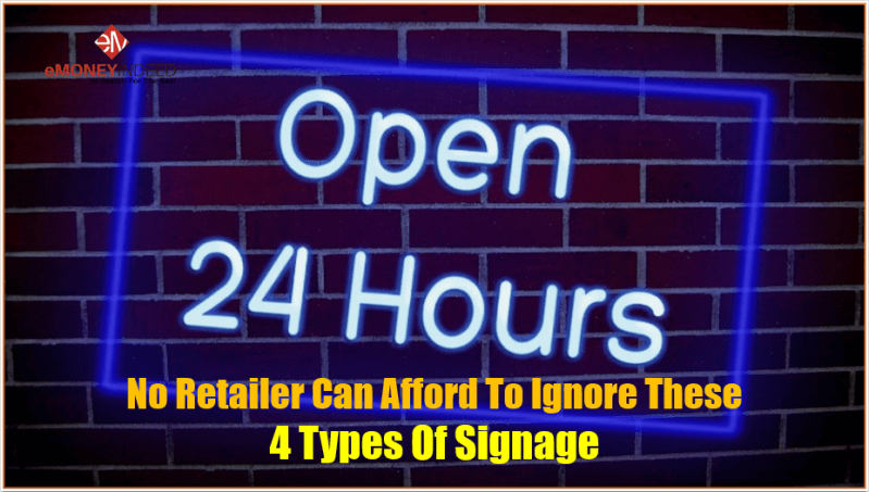 No Retailer Can Afford To Ignore These 4 Types Of Signage