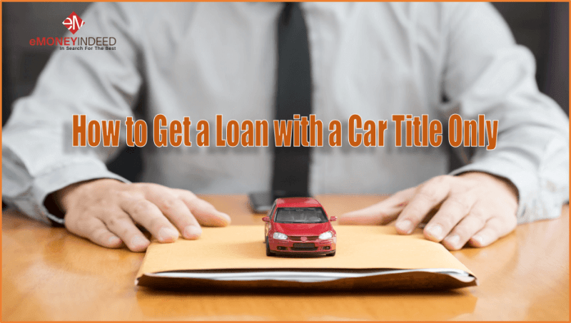 Get-a-Loan-with-a-Car-Title-Only