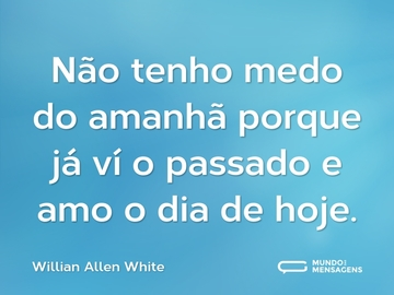 willian-allen-white-nao-tenho-medo-do-amanha-3AA5n-cs