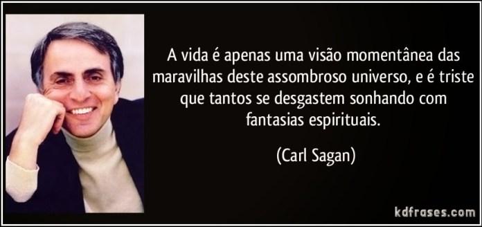 frase-a-vida-e-apenas-uma-visao-momentanea-das-maravilhas-deste-assombroso-universo-e-e-triste-que-carl-sagan-95412
