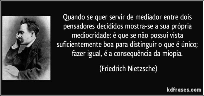frase-quando-se-quer-servir-de-mediador-entre-dois-pensadores-decididos-mostra-se-a-sua-propria-friedrich-nietzsche-151675