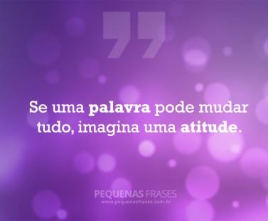 im_se-uma-palavra-pode-mudar-tudo-imagina-uma-atitude