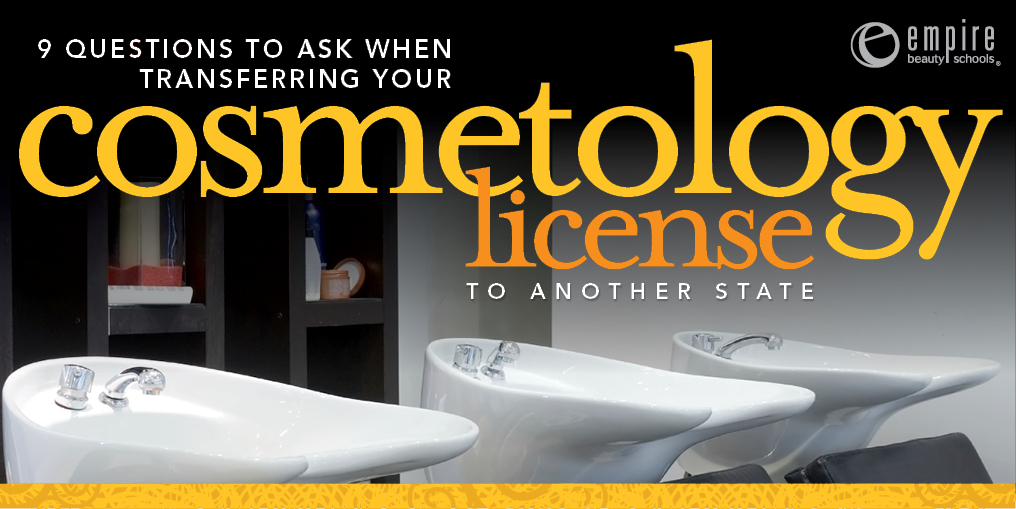 9 Ions To Ask Before Transferring Your Cosmetology License