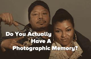Do You Actually Have A Photographic Memory?