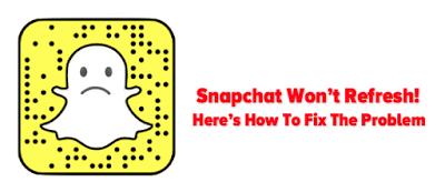 Why Won't My Snapchat Refresh? Fix, Down