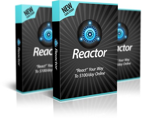 """Reactor Review - """"React"""" Your Way to $120+/day within 24 hours - Reactor"""
