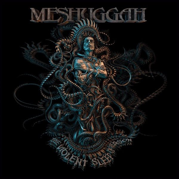 Meshuggah – The Violent Sleep of Reason