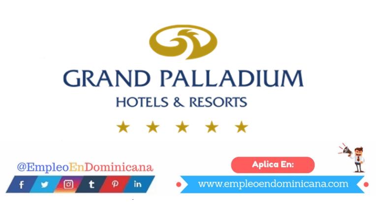 vacantes de empleos disponibles en Gran Palladium aplica ahora a la vacante de empleo en República Dominicana