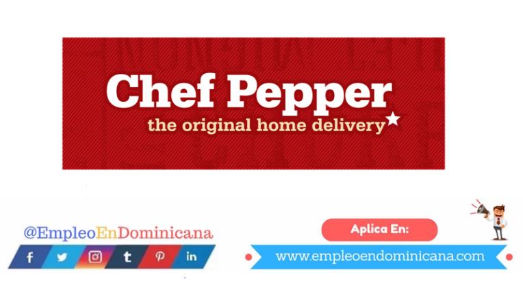 vacantes de empleos disponibles en Chef Pepper aplica ahora a la vacante de empleo en República Dominicana